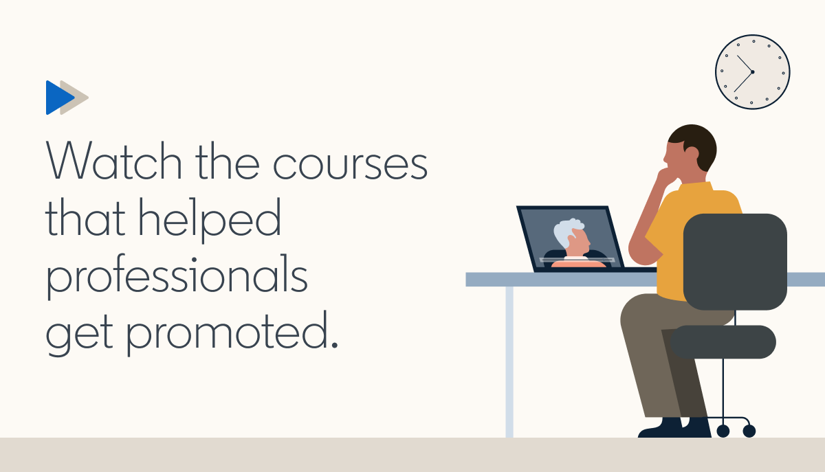 """Graphic with an illustration of a man on a computer with text saying """"Watch the courses that helped professionals get promoted"""""""