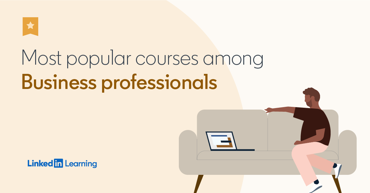 Business The 20 Most Popular Linkedin Learning Courses Of The Year