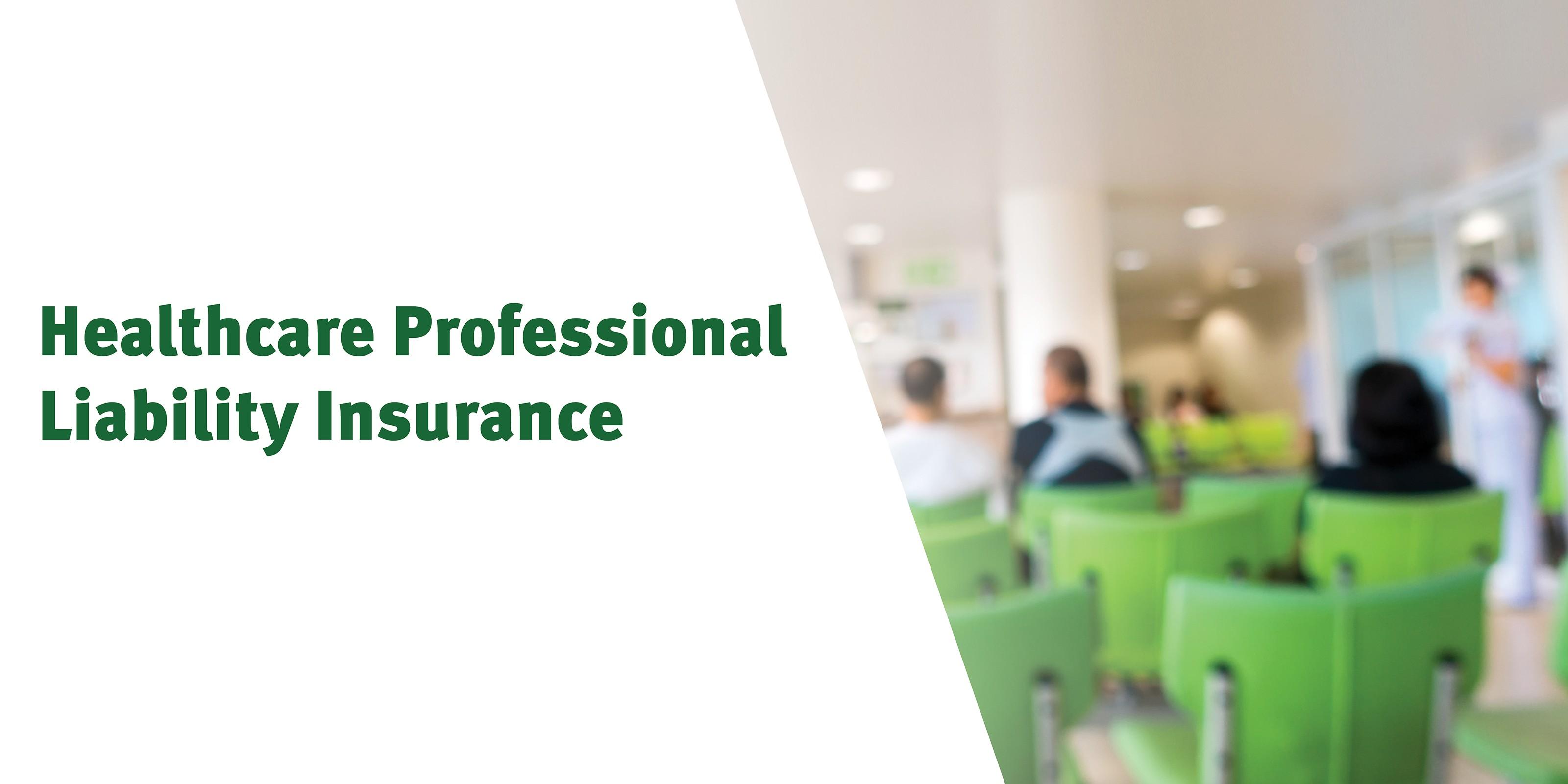 Medical Professional Liability Insurance
